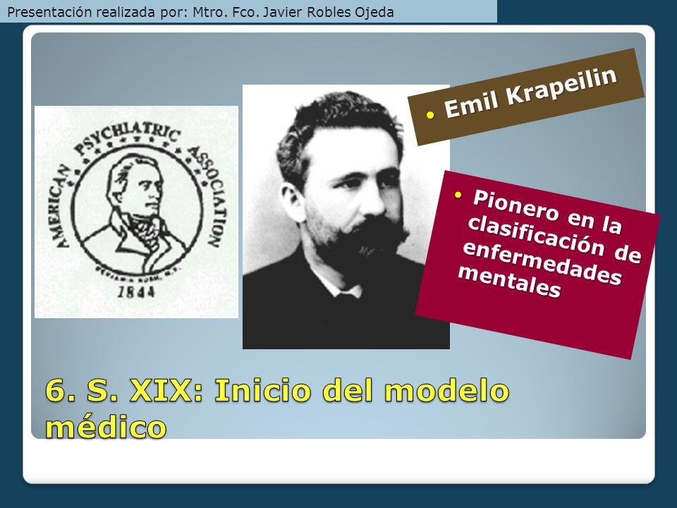 6. S. XIX: Inicio del modelo médico