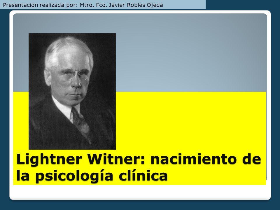 Lightner Witner: nacimiento de la psicología clínica