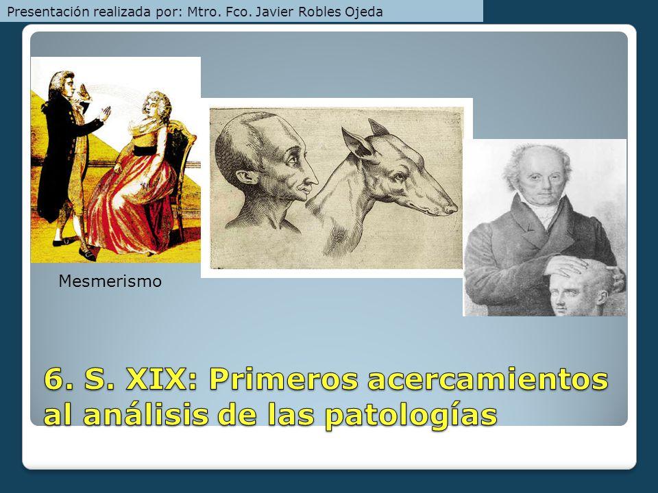 6. S. XIX: Primeros acercamientos al análisis de las patologías