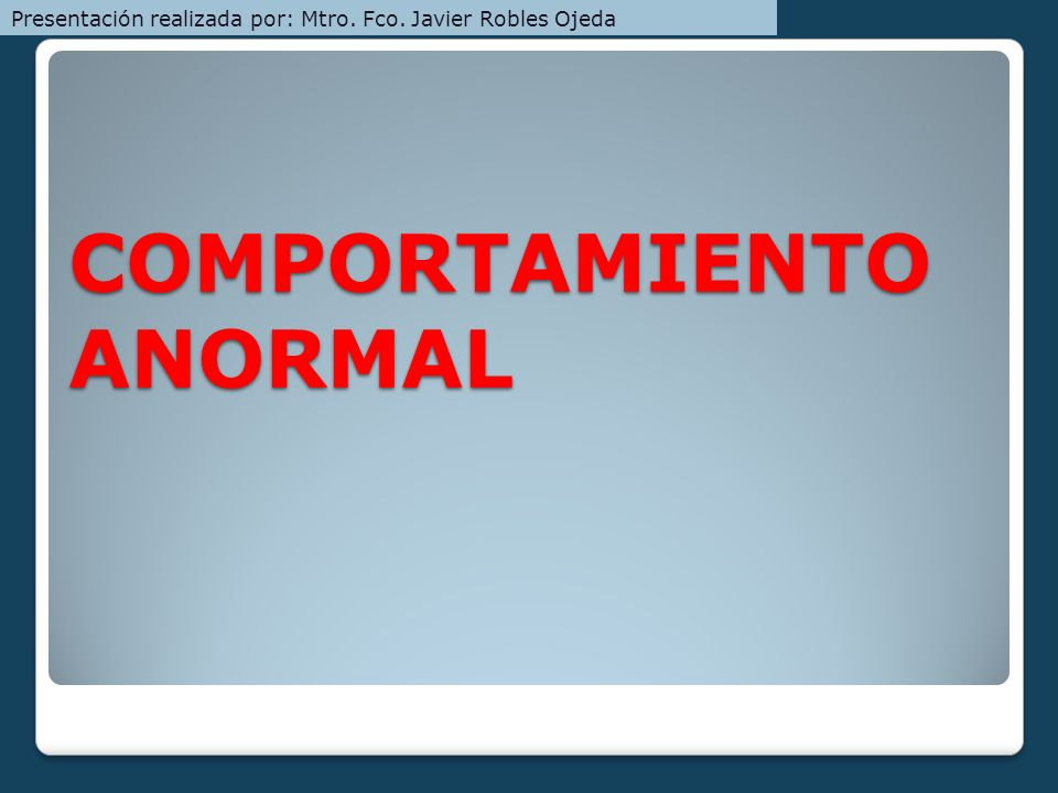 COMPORTAMIENTO ANORMAL