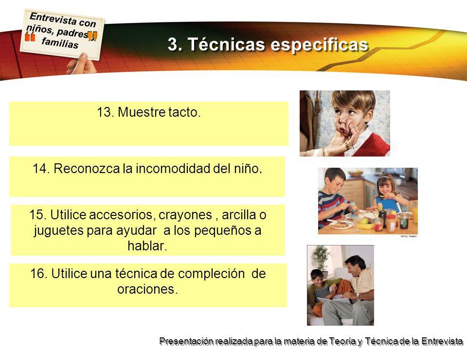 3. Técnicas especificas 13. Muestre tacto.