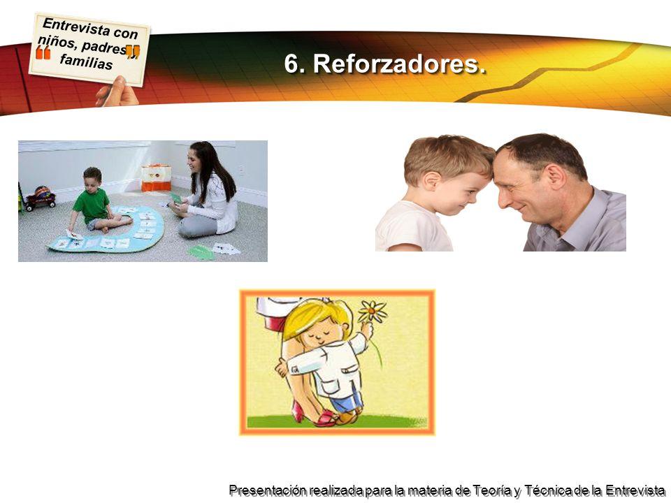 6. Reforzadores.