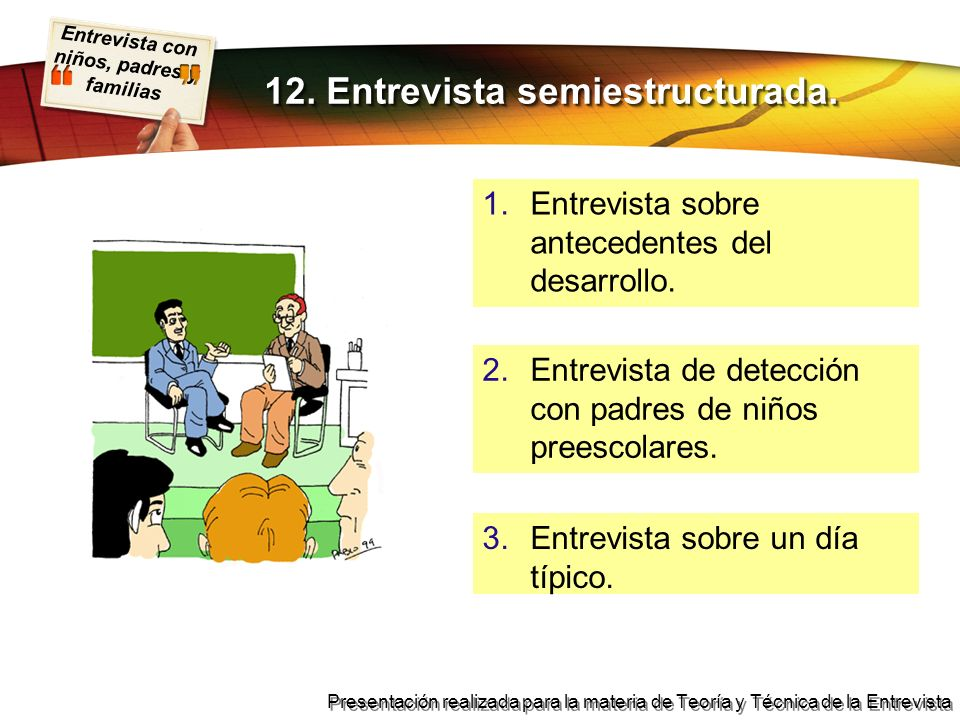 12. Entrevista semiestructurada.