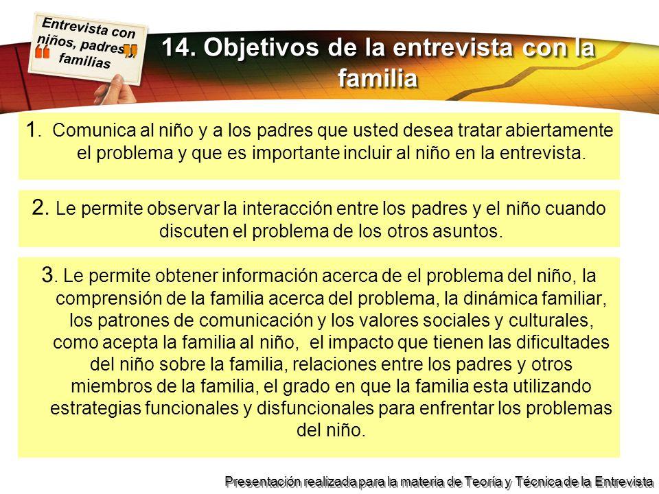 14. Objetivos de la entrevista con la familia