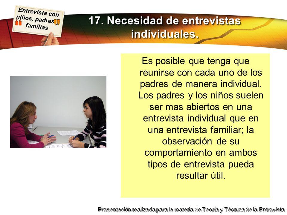 17. Necesidad de entrevistas individuales.