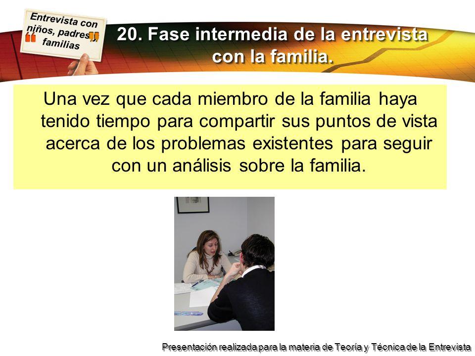 20. Fase intermedia de la entrevista con la familia.