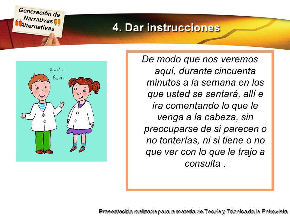 4. Dar instrucciones