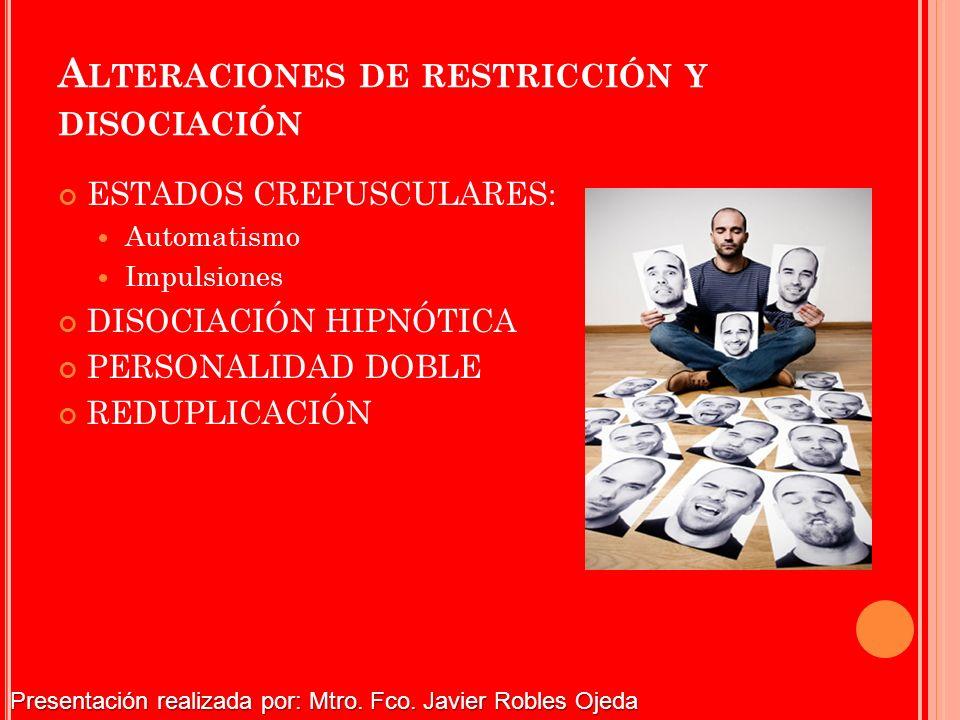 Alteraciones de restricción y disociación