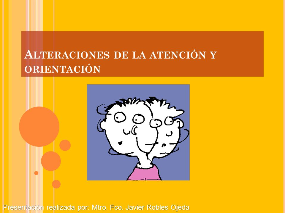 Alteraciones de la atención y orientación