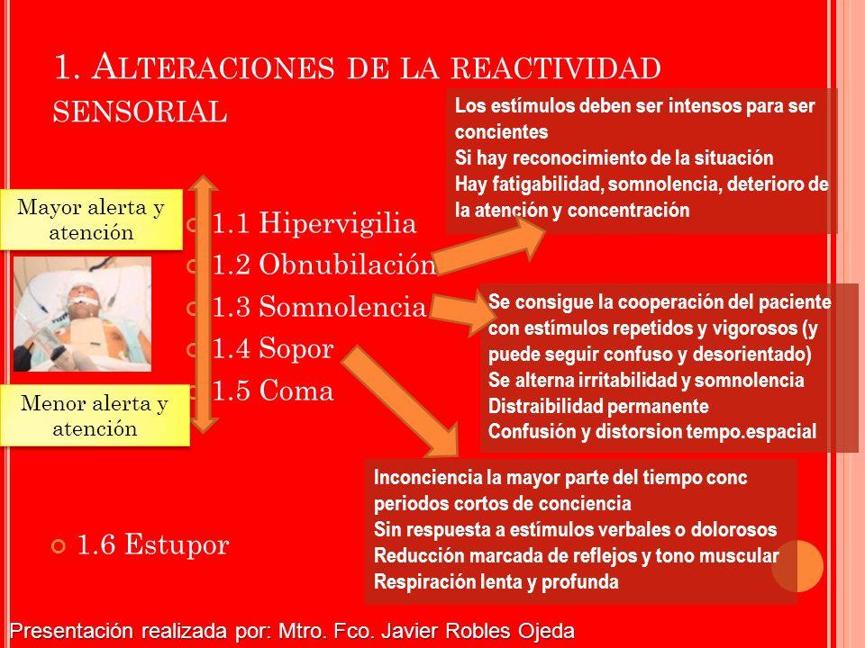 1. Alteraciones de la reactividad sensorial