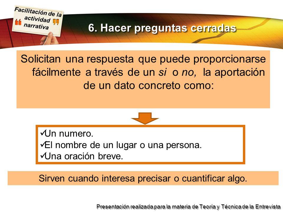 6. Hacer preguntas cerradas