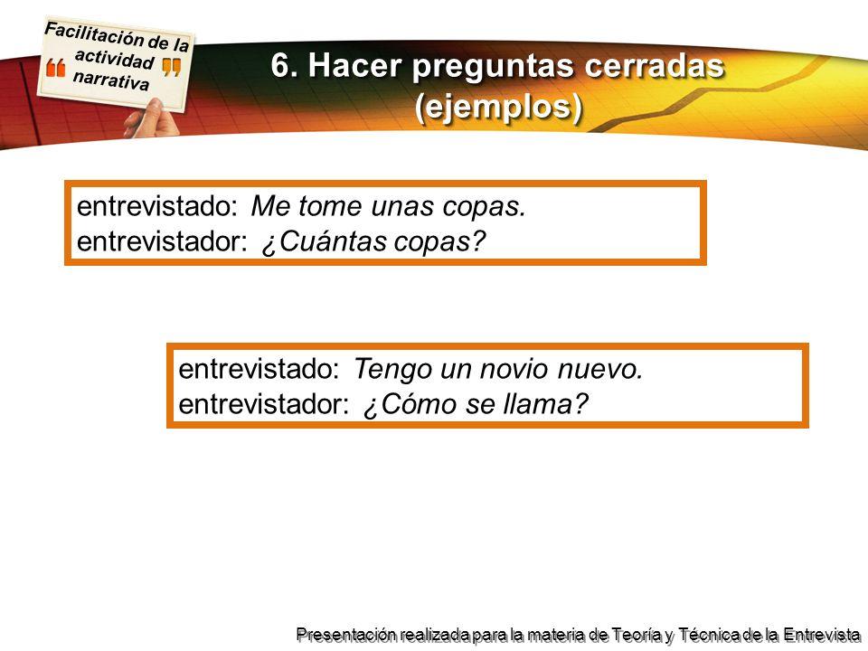 6. Hacer preguntas cerradas (ejemplos)