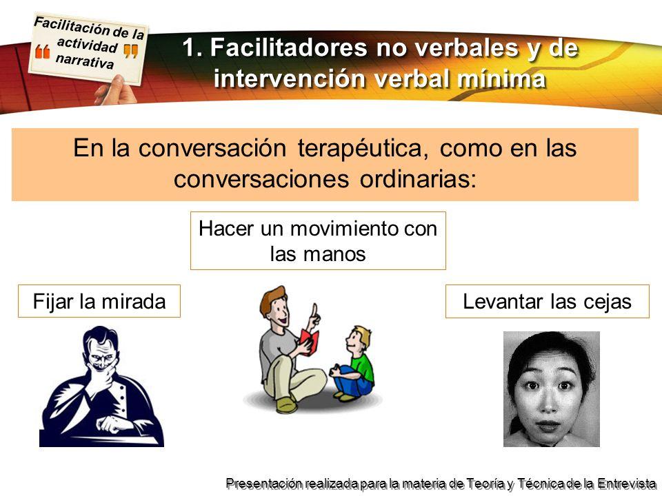 1. Facilitadores no verbales y de intervención verbal mínima