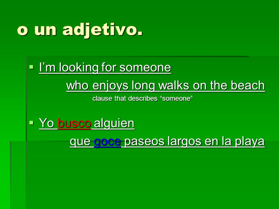 o un adjetivo. I'm looking for someone