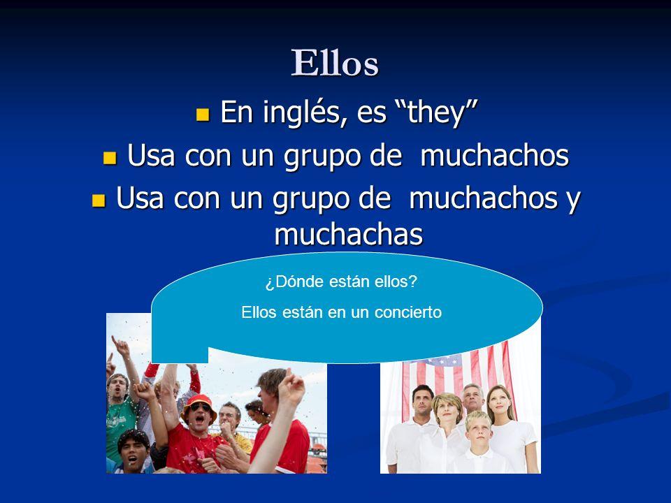 Ellos En inglés, es they Usa con un grupo de muchachos