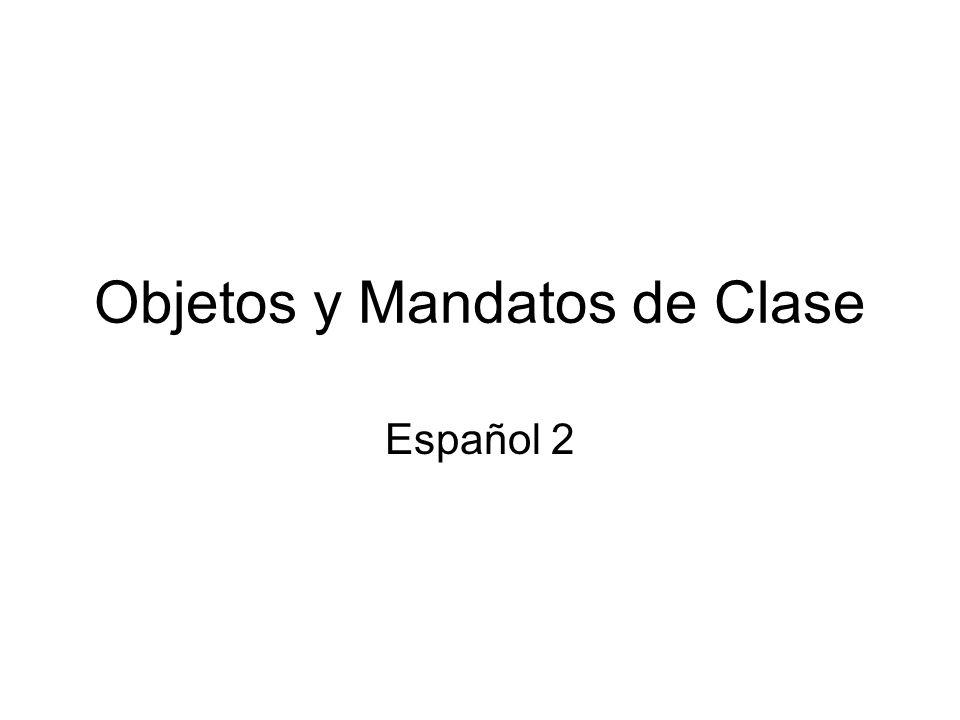 Objetos y Mandatos de Clase