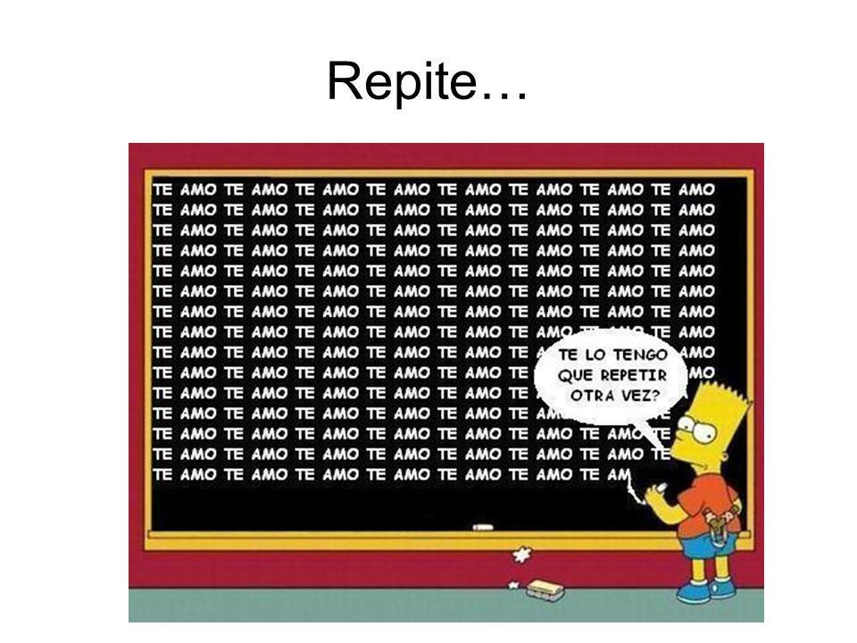 Repite…