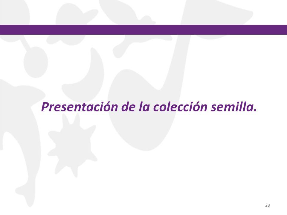 Presentación de la colección semilla.
