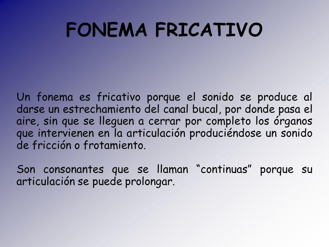 FONEMA FRICATIVO