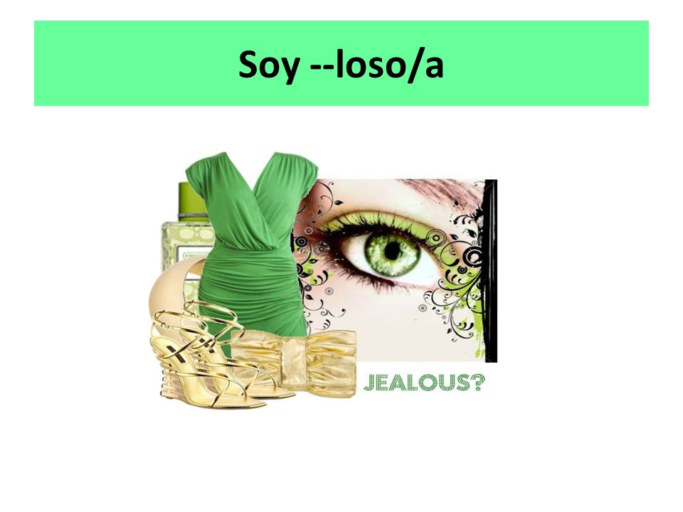 Soy --loso/a