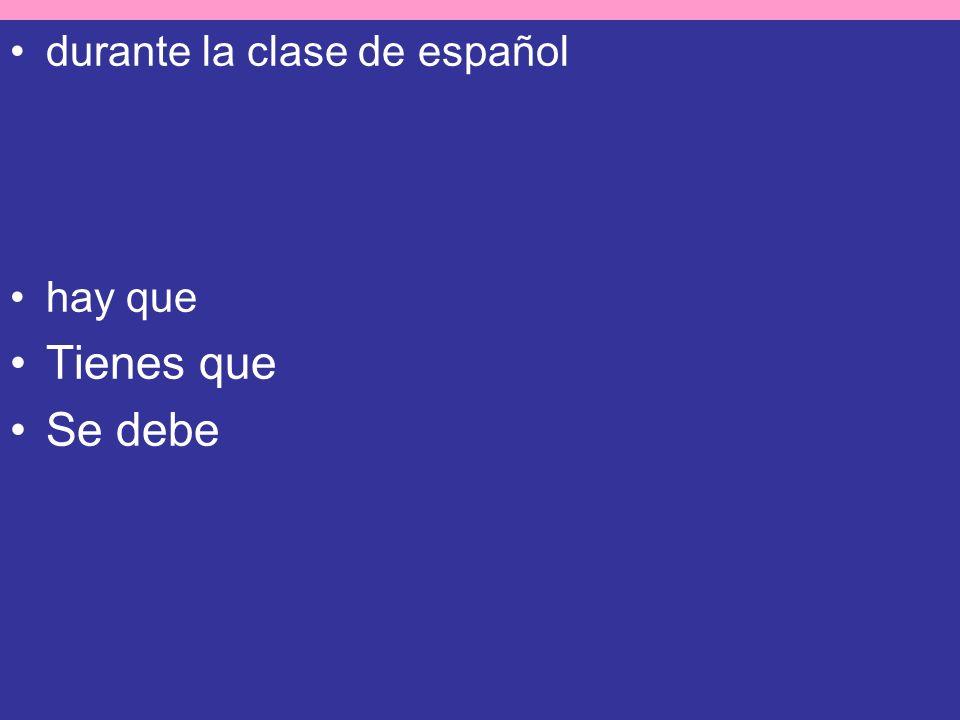 durante la clase de español