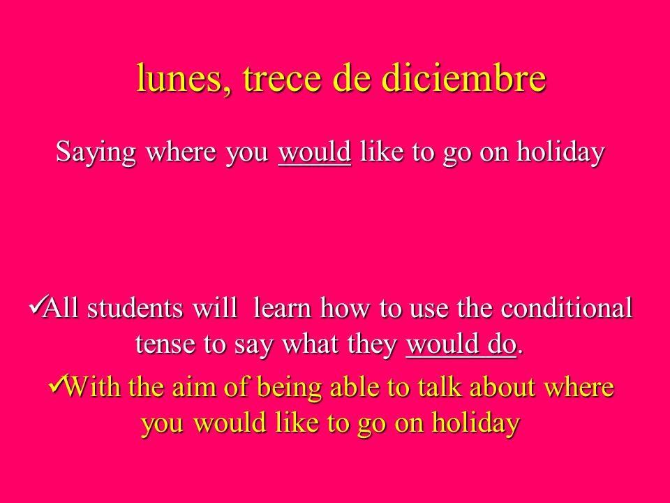 lunes, trece de diciembre