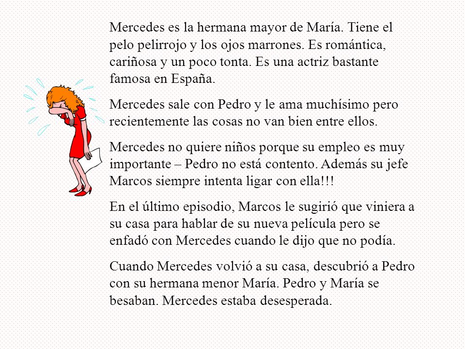 Mercedes es la hermana mayor de María
