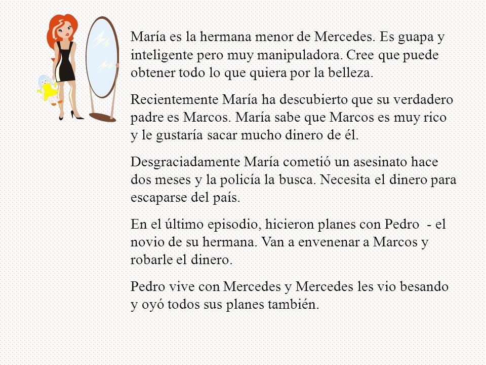 María es la hermana menor de Mercedes