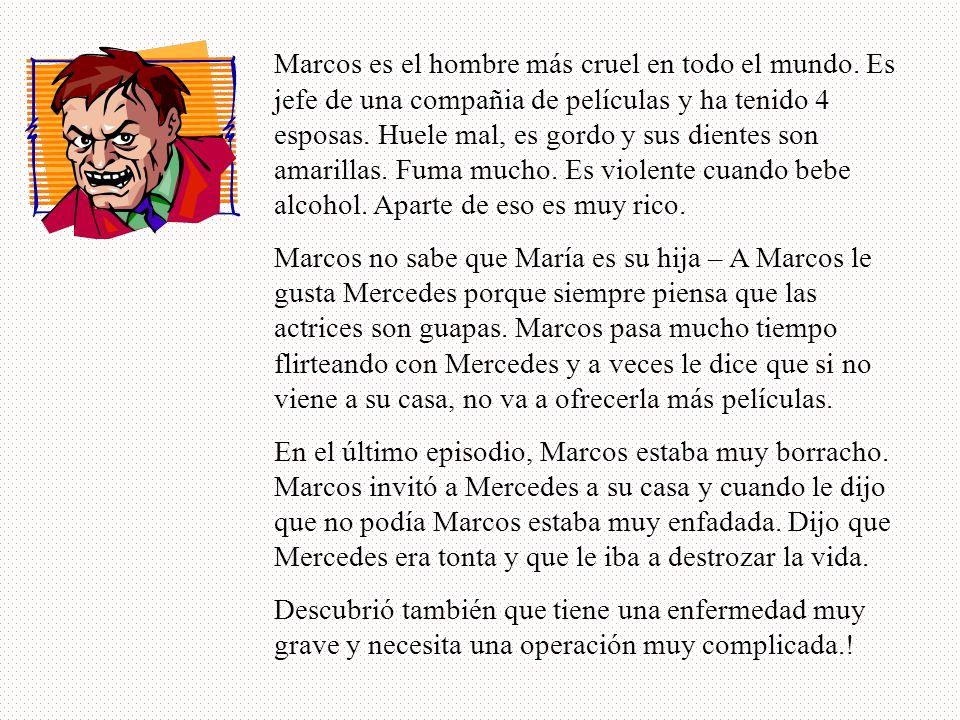 Marcos es el hombre más cruel en todo el mundo