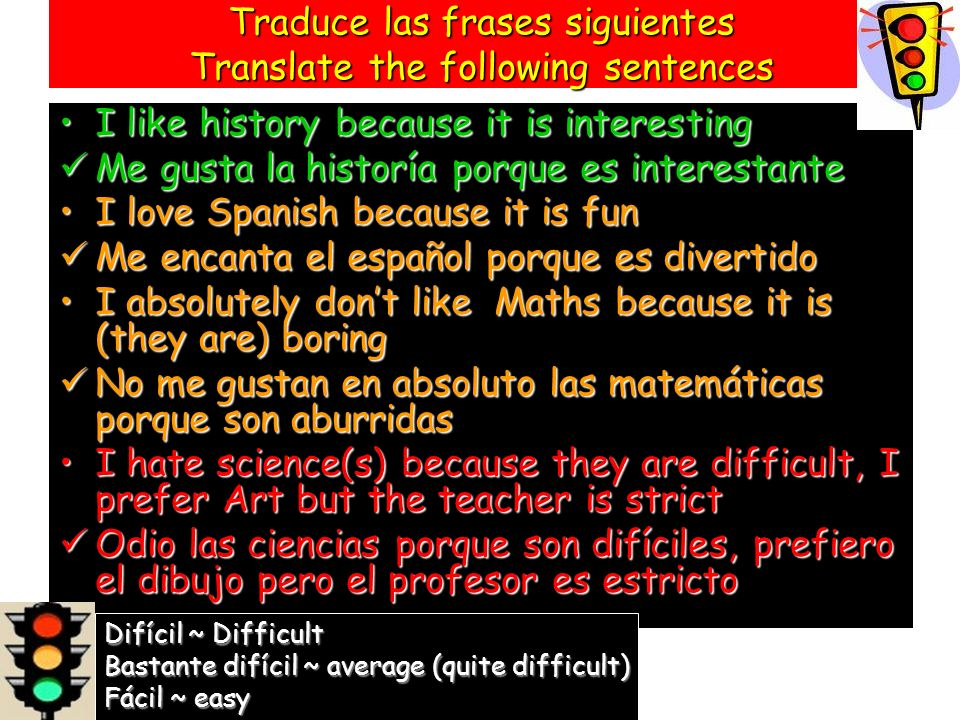 Traduce las frases siguientes Translate the following sentences