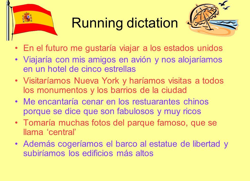 Running dictation En el futuro me gustaría viajar a los estados unidos