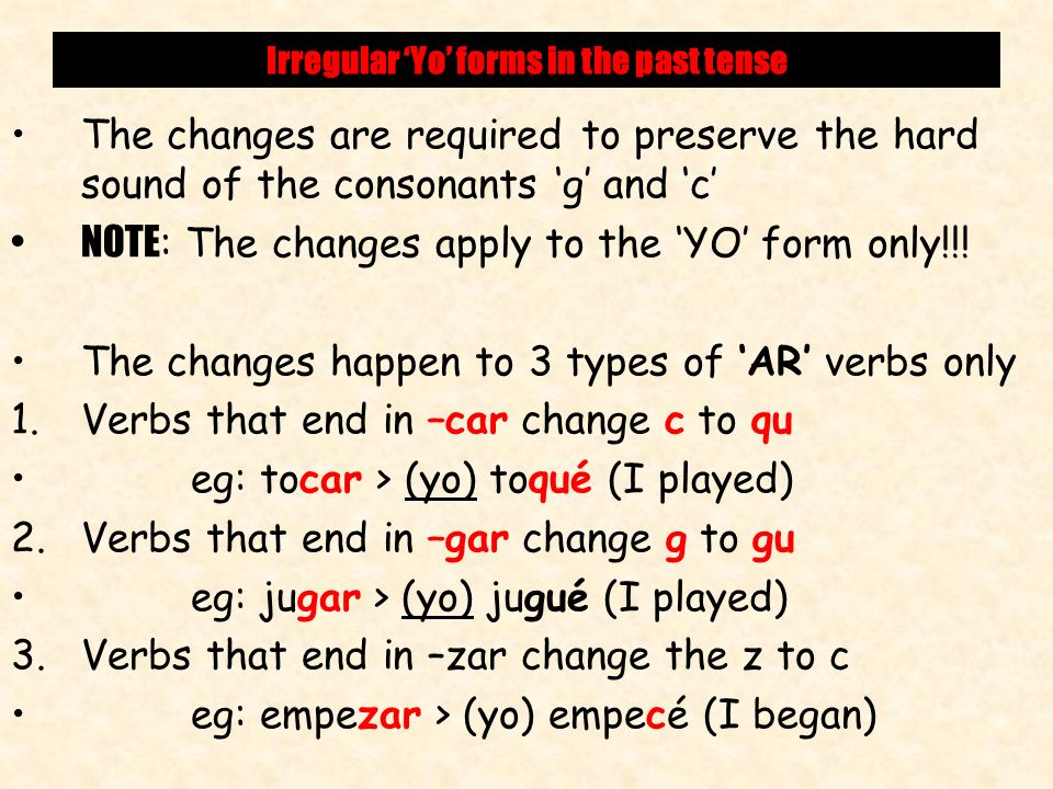 Irregular 'Yo' forms in the past tense