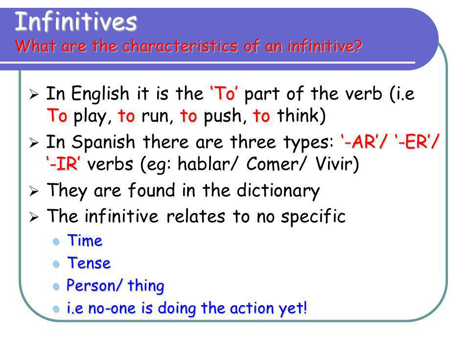 Infinitives What are the characteristics of an infinitive