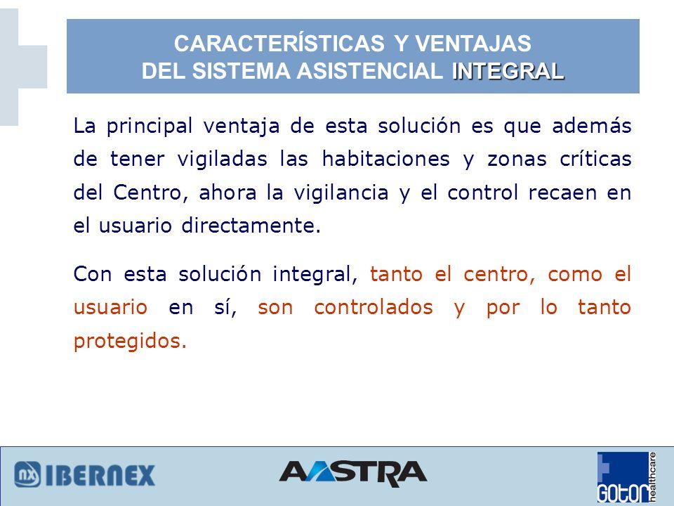 CARACTERÍSTICAS Y VENTAJAS DEL SISTEMA ASISTENCIAL INTEGRAL