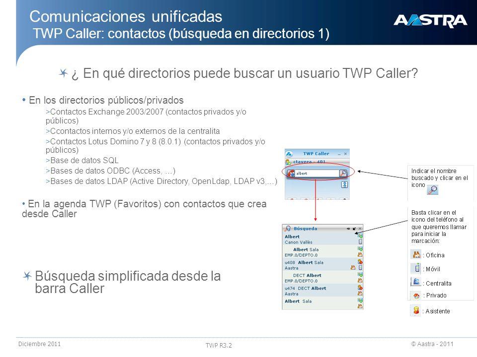 24/03/2017 Comunicaciones unificadas TWP Caller: contactos (búsqueda en directorios 1) ¿ En qué directorios puede buscar un usuario TWP Caller