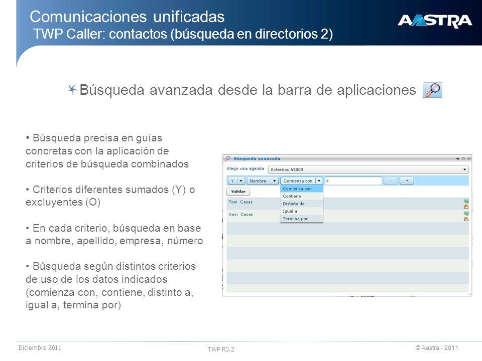 24/03/2017Comunicaciones unificadas TWP Caller: contactos (búsqueda en directorios 2) Búsqueda avanzada desde la barra de aplicaciones.
