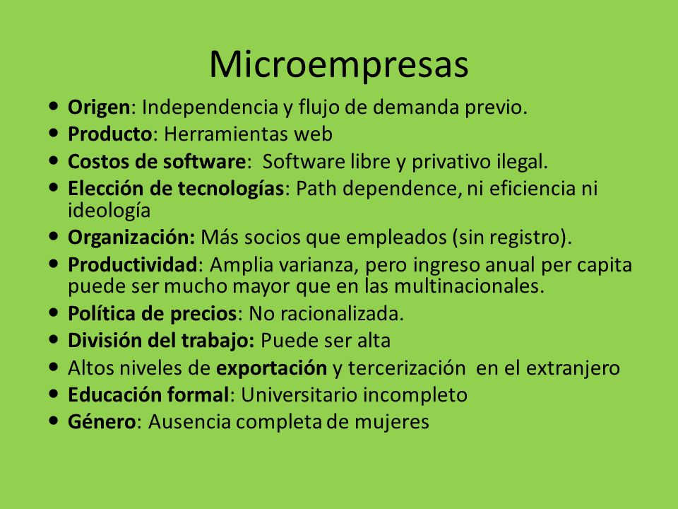 Microempresas Origen: Independencia y flujo de demanda previo.
