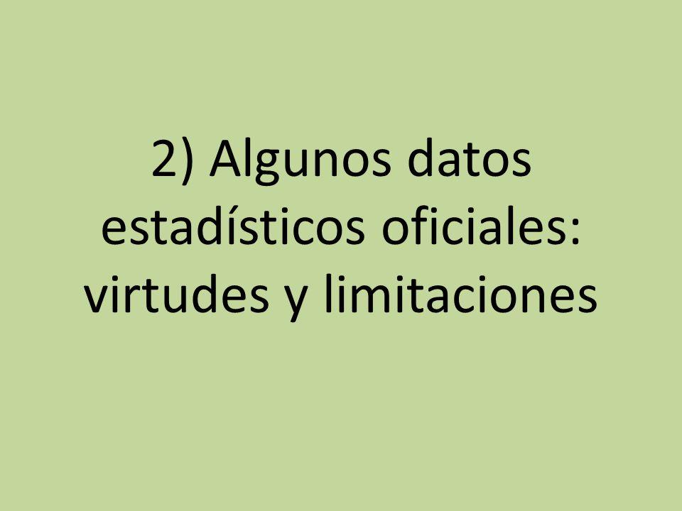 2) Algunos datos estadísticos oficiales: virtudes y limitaciones