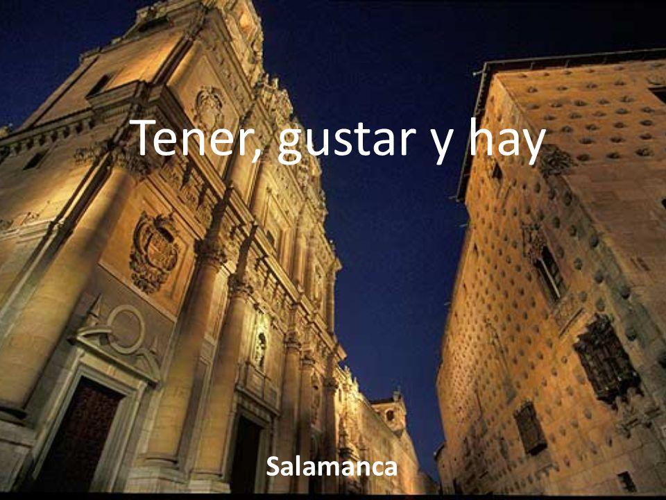 Tener, gustar y hay Salamanca