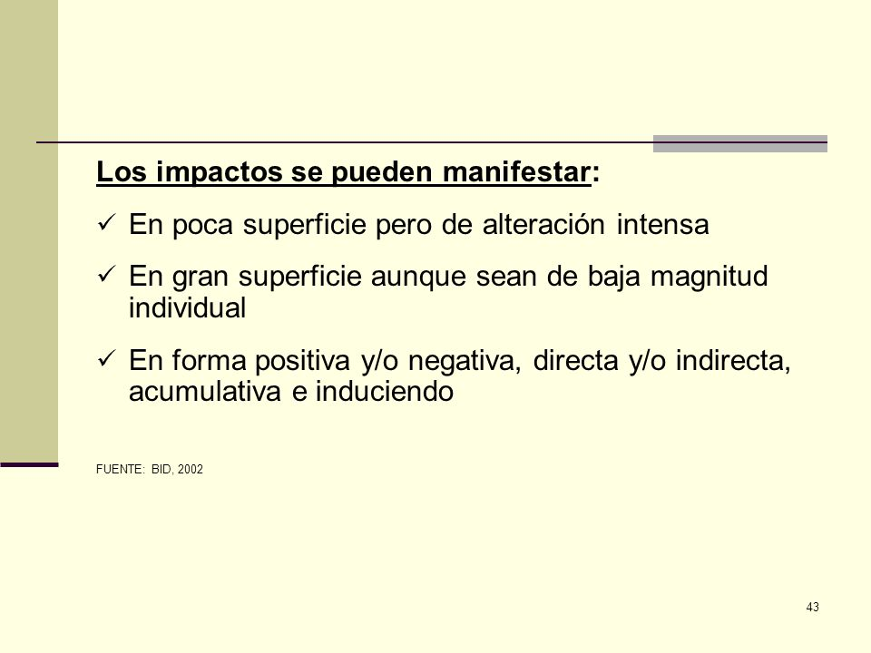 Los impactos se pueden manifestar: