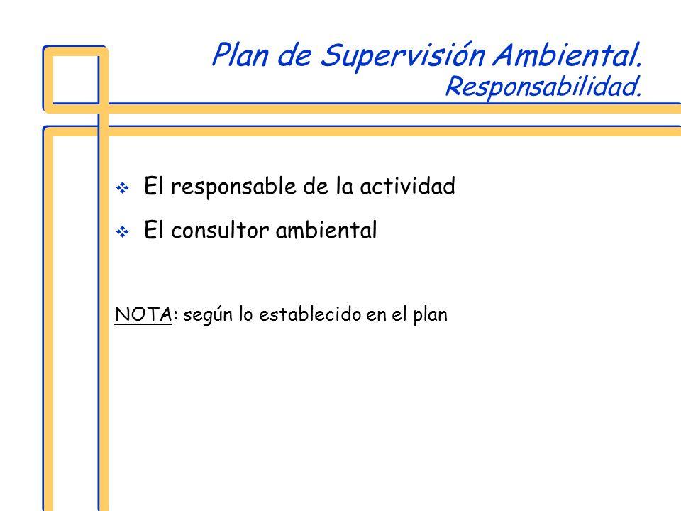 Plan de Supervisión Ambiental. Responsabilidad.