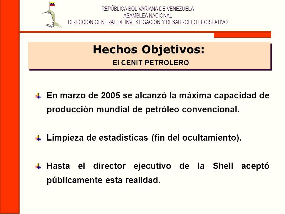 Hechos Objetivos: El CENIT PETROLERO. En marzo de 2005 se alcanzó la máxima capacidad de producción mundial de petróleo convencional.