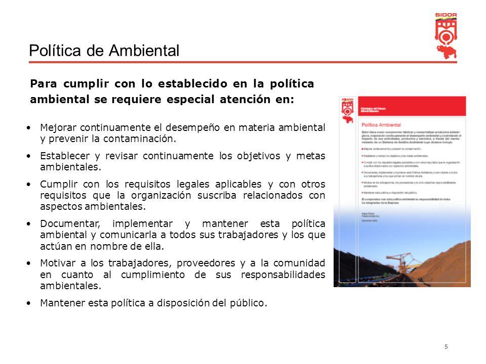 Política de Ambiental Para cumplir con lo establecido en la política ambiental se requiere especial atención en: