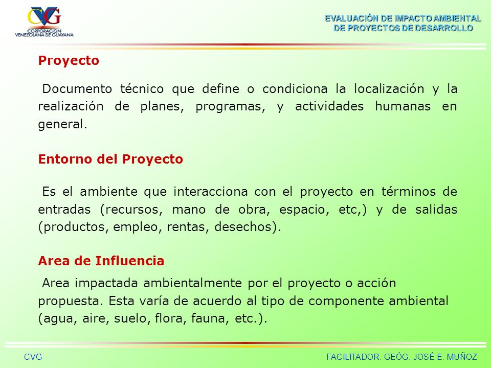 Proyecto Documento técnico que define o condiciona la localización y la realización de planes, programas, y actividades humanas en general.