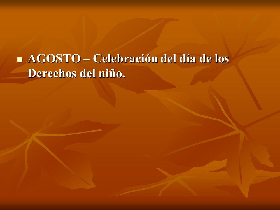AGOSTO – Celebración del día de los Derechos del niño.