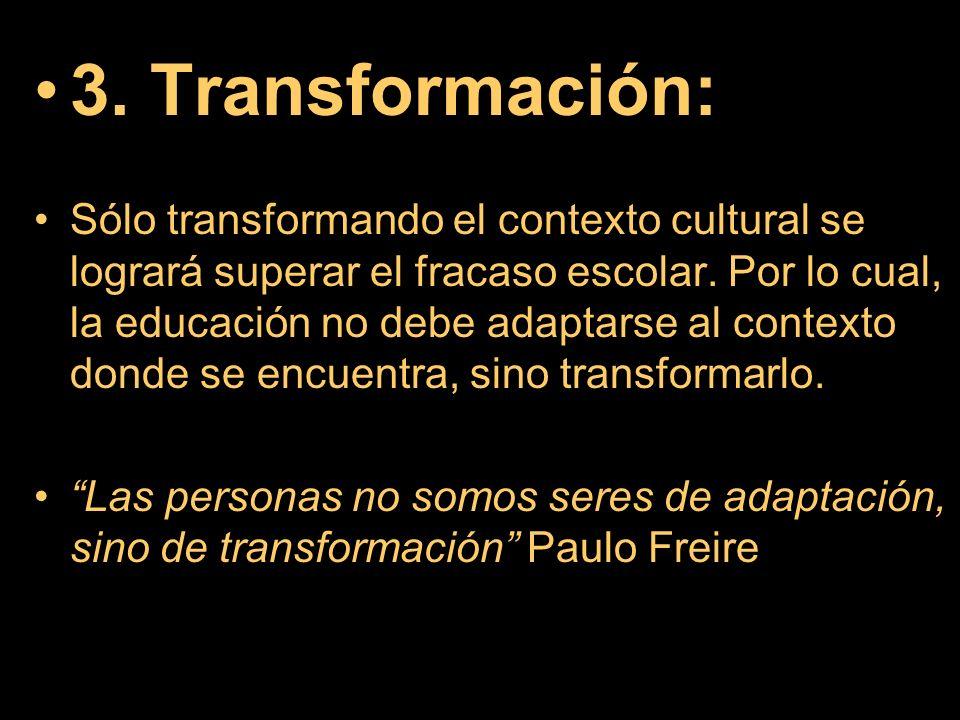 3. Transformación: