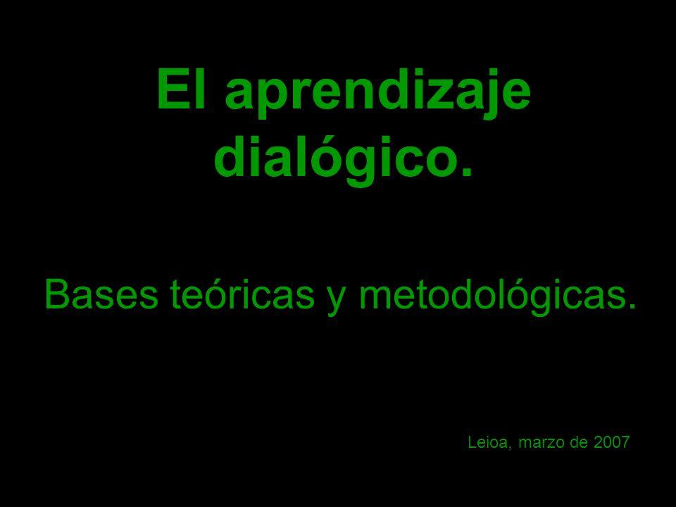 El aprendizaje dialógico.