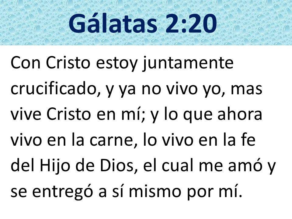 Gálatas 2:20 Con Cristo estoy juntamente