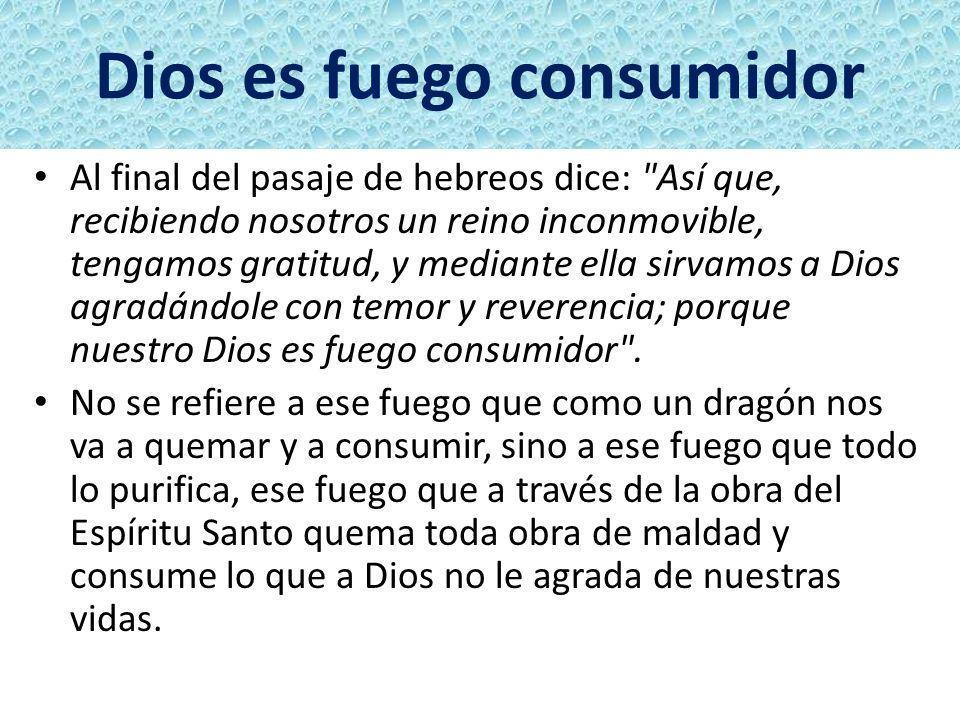 Dios es fuego consumidor