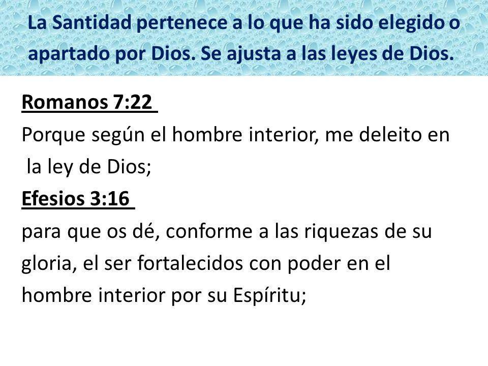 Porque según el hombre interior, me deleito en la ley de Dios;
